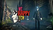 "Live Today: We happy Few (Early Access) ""A game of paranoia and survival"""