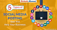 5 Types of Social Media Posting That Will Help Your Business