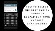 How to Select the Best Indian Language Keypad for Your Android Smart Phones | Process9