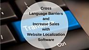 Cross Language Barriers and Increase Sales with Website Localization Software | Process9