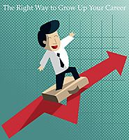 The Right Way to Grow Your Career