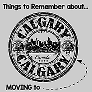Things to Remember About Moving to Calgary