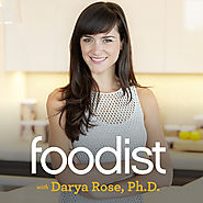 Foodist with Darya Rose, Ph.D by Darya Rose, Ph.D