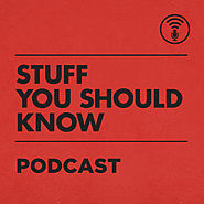 Stuff You Should Know by HowStuffWorks.com