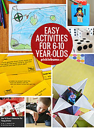 Ten Easy Activities for 6-10 Year-Olds. - Picklebums