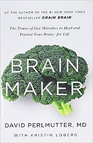 Brain Maker: The Power of Gut Microbes to Heal and Protect Your Brain�for Life Hardcover – April 28, 2015