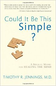 Could It Be This Simple?: A Biblical Model for Healing the Mind Paperback – January 1, 2007