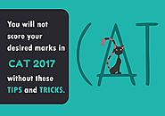 You will not score your desired marks in CAT 2017 without these tips and tricks