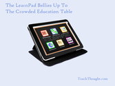 LearnPad vs iPad & The Crowded Education Table