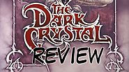 The Dark Crystal Review