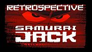 Samurai Jack - Retrospective Review