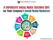 8 Important Social Media Training Tips for Your Company's Social Media Marketers