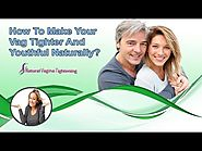 How To Make Your Vag Tighter And Youthful Naturally?