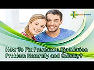 How To Fix Premature Ejaculation Problem Naturally and Quickly?