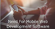 Need For Mobile Web Development Software