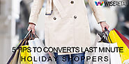 5 Tips to Converts Last Minute Holiday Shoppers- Wseretail