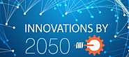 Predictions of Top 12 Innovations by 2050