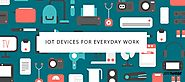 Interesting IoT Devices for Smart Everyday Work