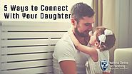 5 Ways to Connect With Your Daughter