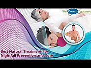 Best Natural Treatment For Nightfall Prevention and Cure