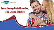 Semen Leakage Herbal Remedies, Stop Leaking Of Semen