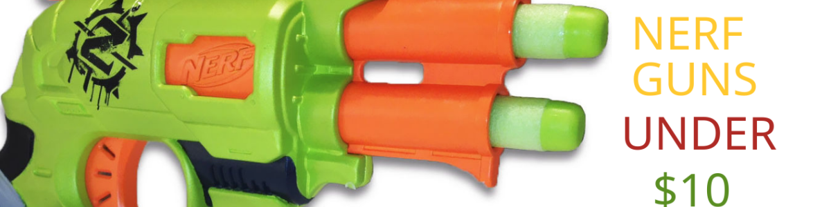 Headline for Top 11 Nerf Blasters Under $10 - 2017 Edition