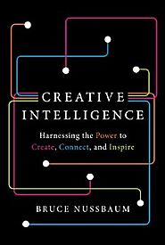 Creative Intelligence: Harnessing the Power to Create, Connect, and Inspire Kindle Edition