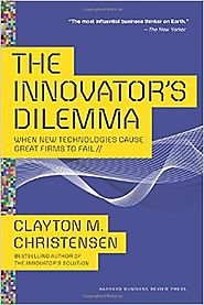 The Innovator�s Dilemma: When New Technologies Cause Great Firms to Fail (Management of Innovation and Change) Paperb...