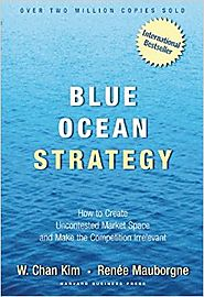 Blue Ocean Strategy: How to Create Uncontested Market Space and Make Competition Irrelevant Hardcover – February 3, 2005