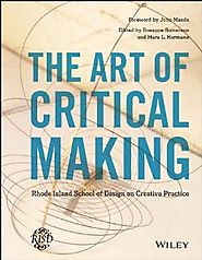 The Art of Critical Making: Rhode Island School of Design on Creative Practice Kindle Edition