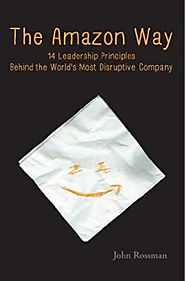 The Amazon Way: 14 Leadership Principles Behind the World's Most Disruptive Company Kindle Edition