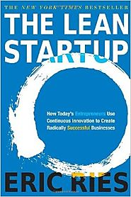 The Lean Startup: How Today's Entrepreneurs Use Continuous Innovation to Create Radically Successful Businesses Hardc...