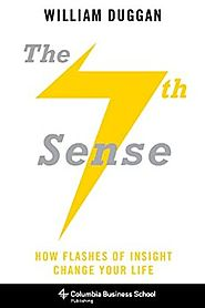 The Seventh Sense: How Flashes of Insight Change Your Life (Columbia Business School Publishing) Kindle Edition