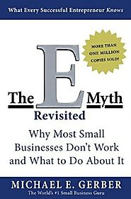 The E-Myth Revisited: Why Most Small Businesses Don't Work and What to Do About It Kindle Edition