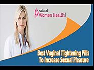 Best Vaginal Tightening Pills To Increase Sexual Pleasure