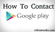How to Contact Google Play Support | Wikiamonks
