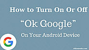 How to turn ON or OFF OK Google on your phone?