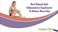 Best Natural Anti-Inflammatory Supplement To Relieve Knee Pain