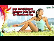 Best Herbal Energy Enhancer Pills To Fill The Nutritional Gap