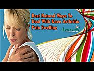 Best Natural Ways To Deal With Knee Arthritis Pain Swelling