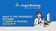 Angel Broking explains what is the difference between a Demat & Trading account?