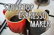 Dead Easy Guide to a Stovetop Espresso Maker