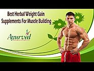Best Herbal Weight Gain Supplements For Muscle Building