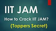 How to Crack IIT JAM Entrance Test for MSc (Tips)