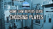 Home Gym Buyers Guide: Choosing Weight Plates