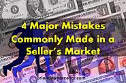 Home Buyers: Avoid These 4 Major Mistakes in a Seller's Market