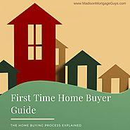 First Time Home Buyer Guide: The Home Buying Process Explained