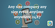 Any size company any size event any time anywhere 24X7 | MLeads Blog