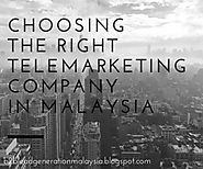 Choosing the Right Telemarketing Company in Malaysia
