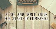 "A ""Do and Don't"" Guide for Start-Up Companies"